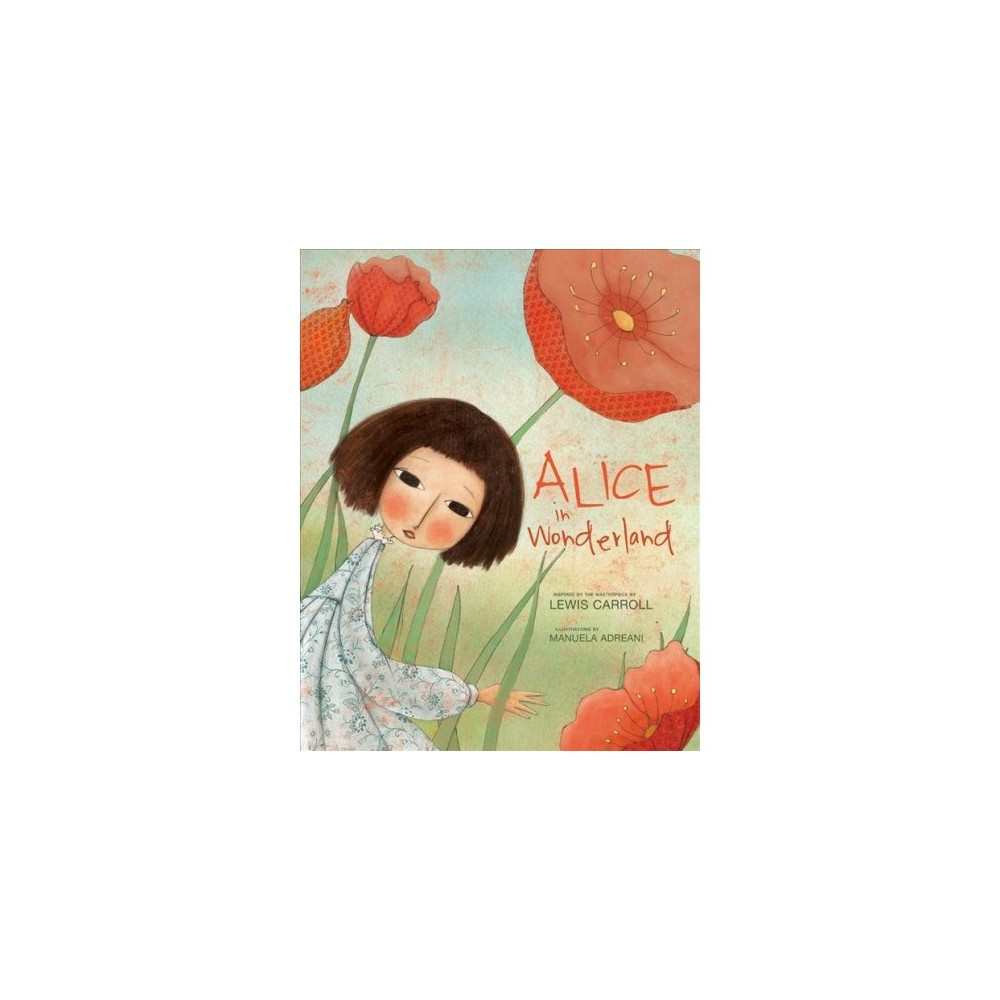 Alice in Wonderland - by Lewis Carroll (Hardcover)
