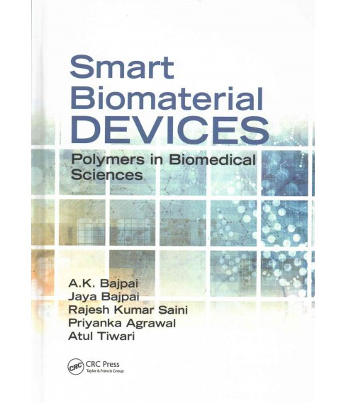 Smart Biomaterial Devices : Polymers in Biomedical Sciences (Hardcover) (A. K. Bajpai & Jaya Bajpai & - image 1 of 1