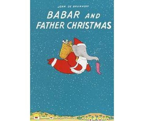 Babar and Father Christmas (Hardcover) (Jean de Brunhoff) - image 1 of 1