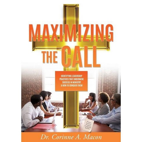 Maximizing the Call - by  Corinne Macon (Paperback) - image 1 of 1