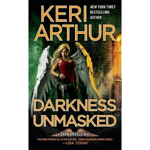 Darkness Unmasked - (Dark Angels Novels) by  Keri Arthur (Paperback) - image 1 of 1