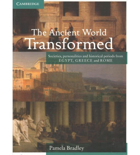 Ancient World Transformed : Societies, Personalities and Historical Periods from Egypt, Greece and Rome - image 1 of 1