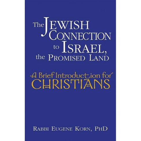 The Jewish Connection to Israel, the Promised Land - (Brief Introduction for Christians) (Paperback) - image 1 of 1
