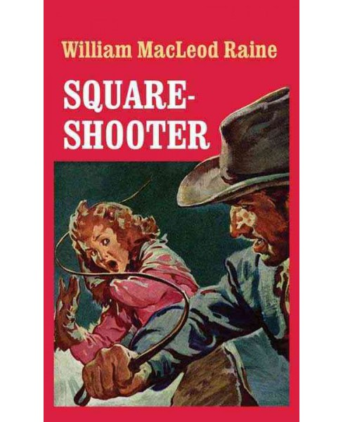 Square-Shooter (Large Print) (Hardcover) (William MacLeod Raine) - image 1 of 1