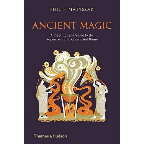 Ancient Magic - by  Philip Matyszak (Hardcover) - image 1 of 1