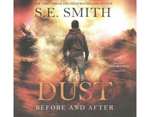Dust : Before and After: Library Edition (Unabridged) (CD/Spoken Word) (S. E. Smith) - image 1 of 1