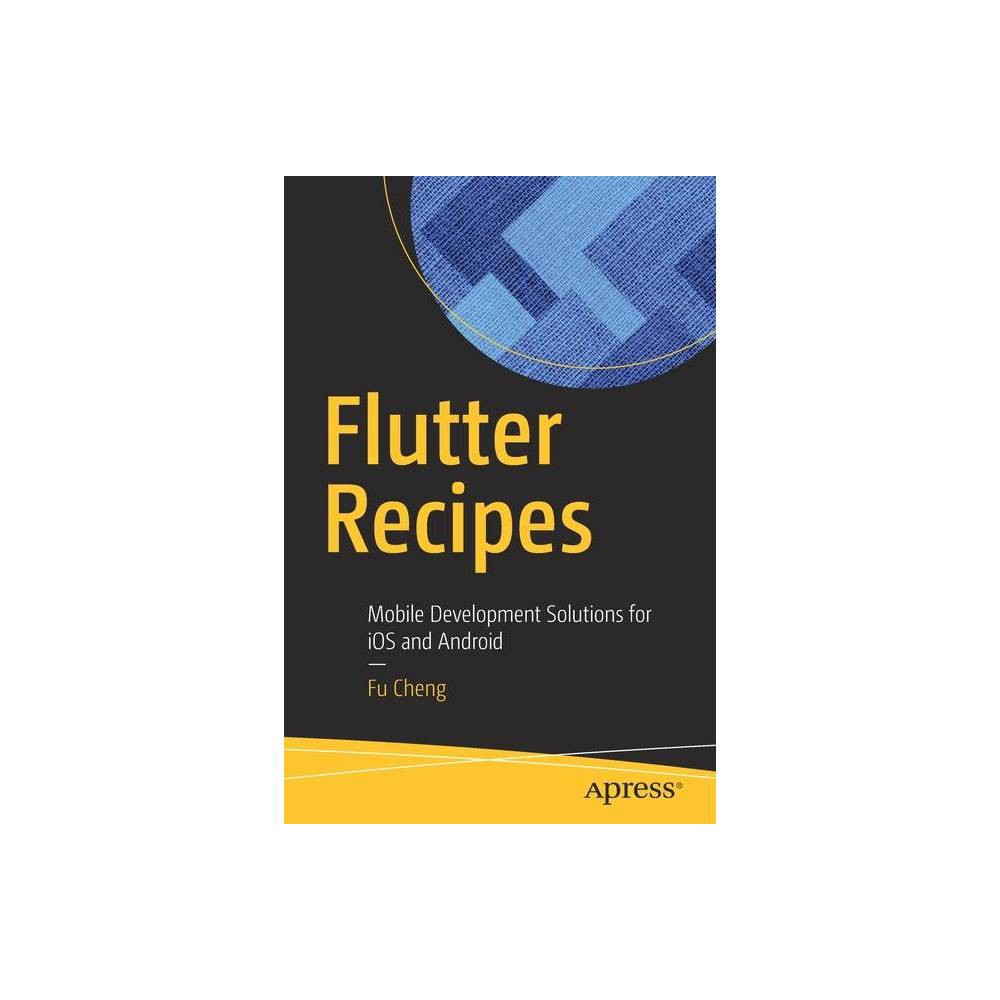 Flutter Recipes - by Fu Cheng (Paperback)