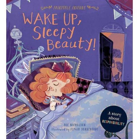 Wake Up, Sleepy Beauty! - (Fairytale Friends) by  Sue Nicholson (Hardcover) - image 1 of 1