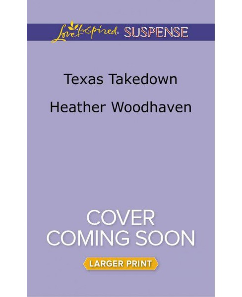 Texas Takedown (Paperback) (Heather Woodhaven) - image 1 of 1