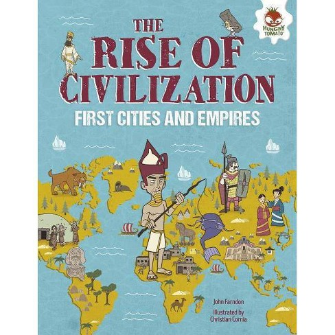 The Rise of Civilization - (Human History Timeline) by  John Farndon (Hardcover) - image 1 of 1