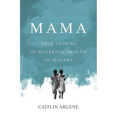 Mama - by  Caitlin Arlene (Paperback)