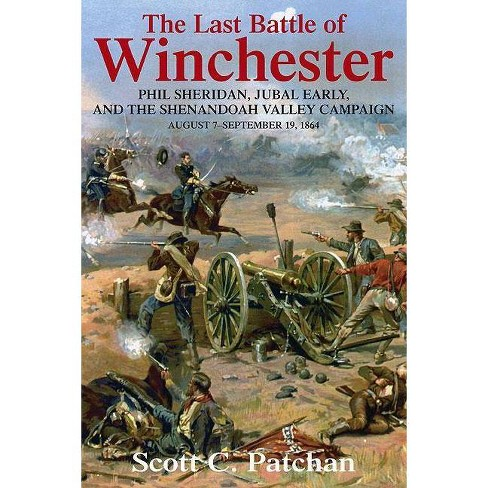 The Last Battle of Winchester - by  Scott C Patchan (Hardcover) - image 1 of 1