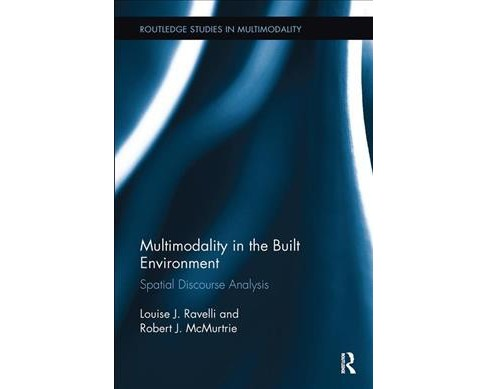 Multimodality in the Built Environment : Spatial Discourse Analysis -  (Paperback) - image 1 of 1