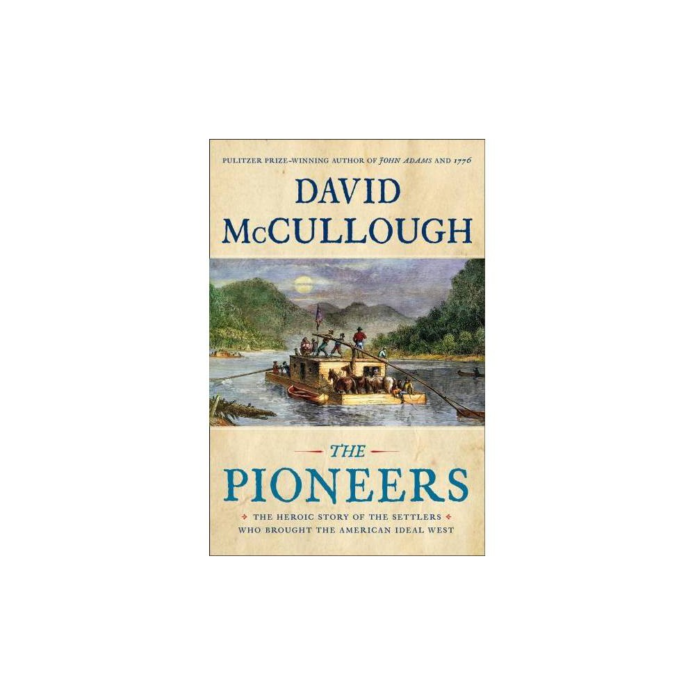The Pioneers - by David McCullough (Hardcover)