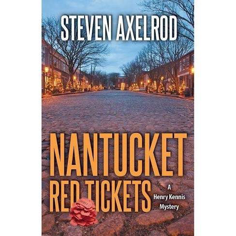 Nantucket Red Tickets - (Henry Kennis Mysteries) by  Steven Axelrod (Hardcover) - image 1 of 1