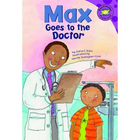 Max Goes to the Doctor - (Read-It! Readers: Purple Level) by  Adria Fay Klein (Paperback) - image 1 of 1