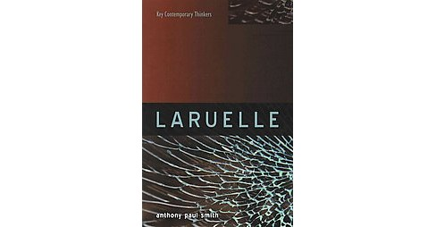 Laruelle : A Stranger Thought (Paperback) (Anthony Paul Smith) - image 1 of 1