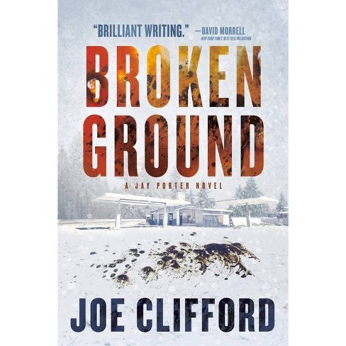 Broken Ground - (Jay Porter) by  Joe Clifford (Paperback) - image 1 of 1