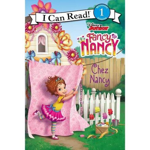 Fancy Nancy : Chez Nancy -  (Fancy Nancy I Can Read) by Nancy Parent (Paperback) - image 1 of 1