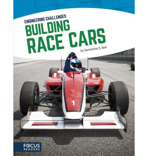 Building Race Cars -  (Engineering Challenges) by Samantha S. Bell (Hardcover) - image 1 of 1