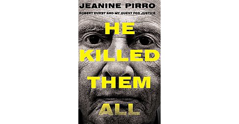 He Killed Them All : Robert Durst and My Quest for Justice (Hardcover) (Jeanine Pirro) - image 1 of 1