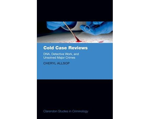 Cold Case Reviews : DNA, Detective Work, and Unsolved Major Crimes -  by Cheryl Allsop (Hardcover) - image 1 of 1