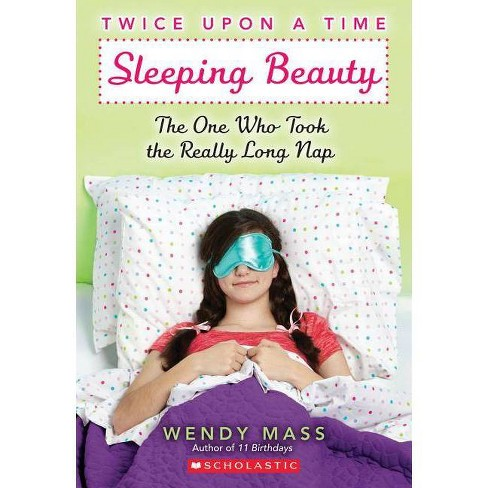 Sleeping Beauty, the One Who Took the Really Long Nap: A Wish Novel (Twice Upon a Time #2) - (Paperback) - image 1 of 1