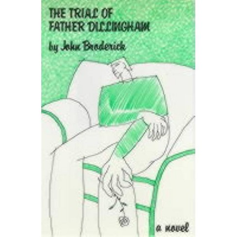 The Trial of Father Dillingham - by  John Broderick (Hardcover) - image 1 of 1
