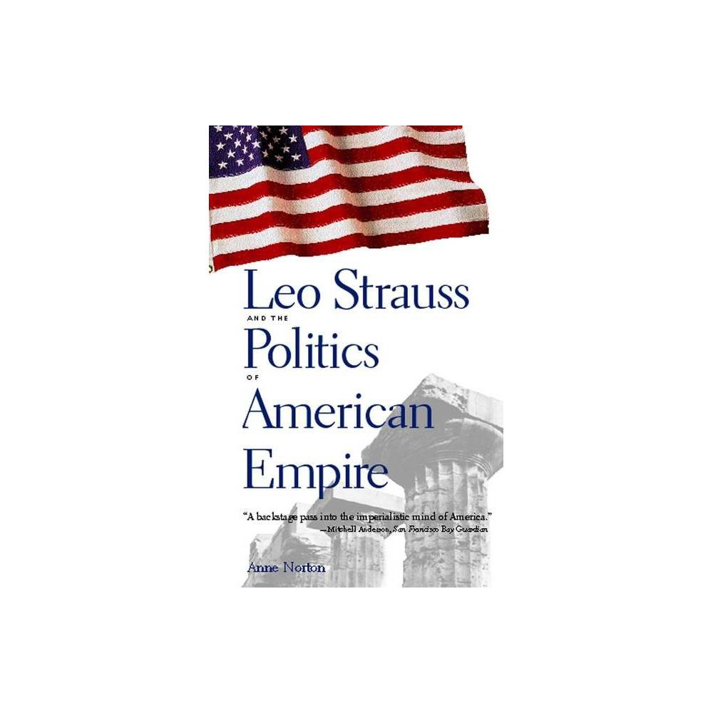 Leo Strauss And The Politics Of American Empire By Anne Norton Paperback