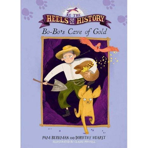 Bo-Bo's Cave of Gold - (At the Heels of History) by  Pam Berkman & Dorothy Hearst (Paperback) - image 1 of 1