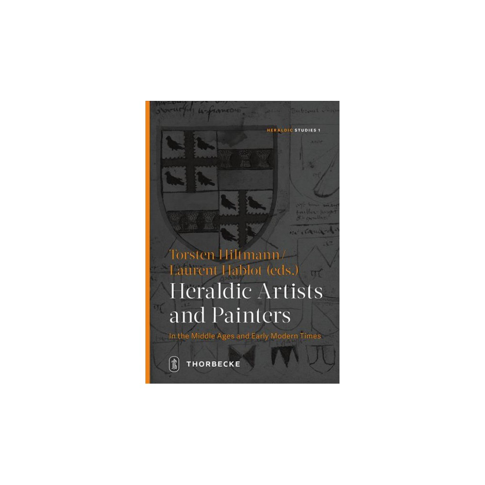 Heraldic Artists and Painters in the Middle Ages and Early Modern Times - Bilingual (Hardcover)