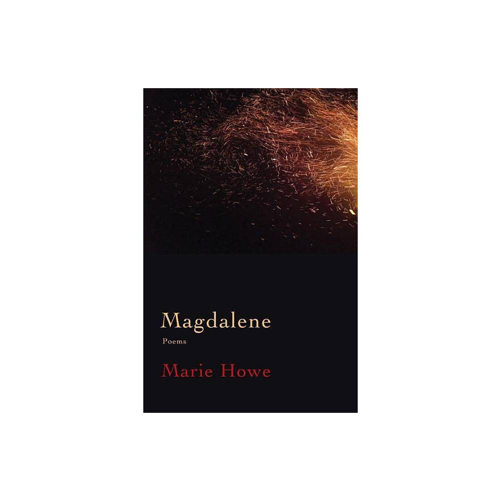 Magdalene By Marie Howe Hardcover