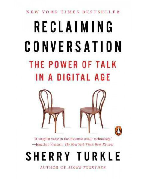 Reclaiming Conversation : The Power of Talk in a Digital Age (Reprint) (Paperback) (Sherry Turkle) - image 1 of 1