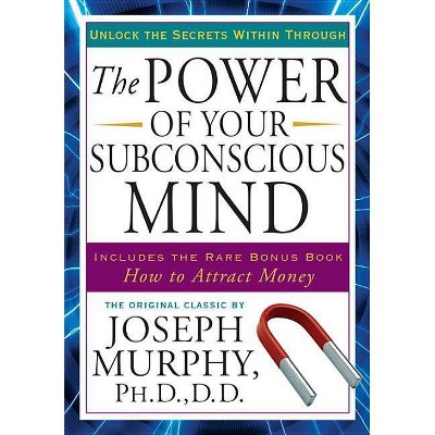 The Power of Your Subconscious Mind - by  Joseph Murphy (Paperback)
