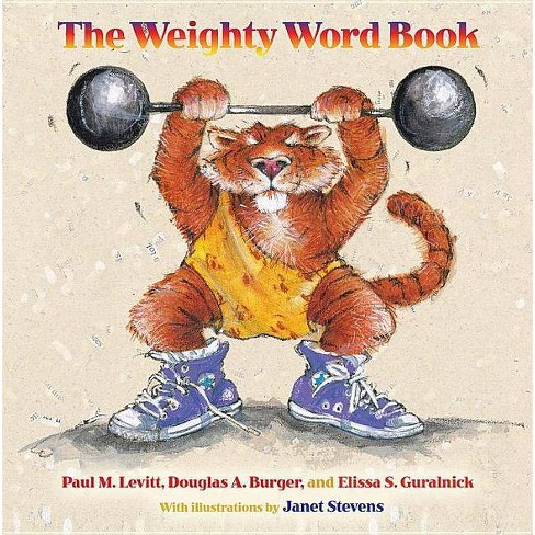 The Weighty Word Book - by  Paul M Levitt & Douglas A Burger & Elissa S Guralnick (Hardcover) - image 1 of 1