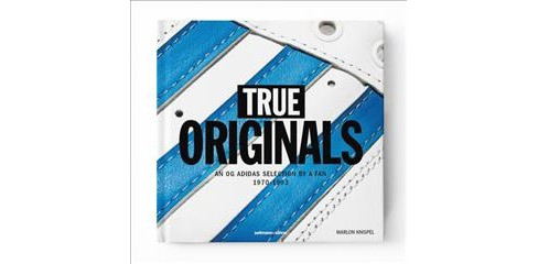 True Originals : An Og Adidas Selection by a Fan 1970-1993 (Hardcover) - image 1 of 1