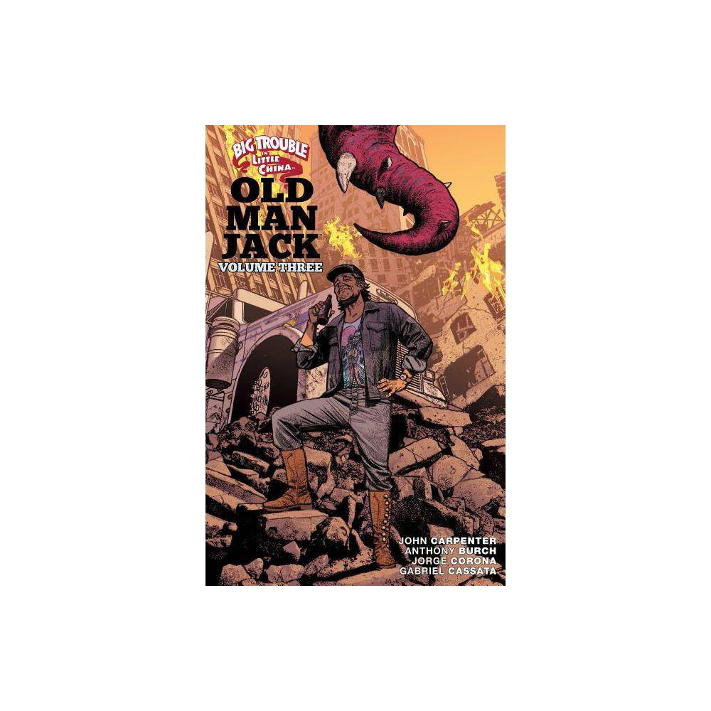 Big Trouble In Little China Old Man Jack Vol 3 By Anthony Burch Paperback