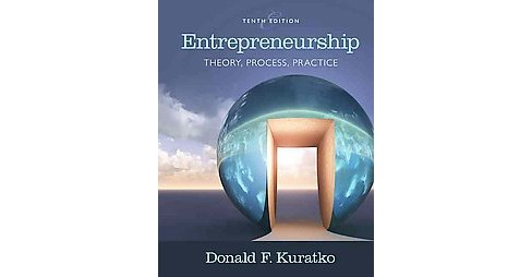 Entrepreneurship : Theory, Process, and Practice (Hardcover) (Dr. Donald F. Kuratko) - image 1 of 1