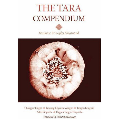 The Tara Compendium - by  Chokgyur Lingpa (Paperback) - image 1 of 1