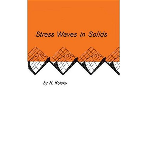 Stress Waves in Solids - (Dover Books on Physics) by  H Kolsky (Paperback) - image 1 of 1