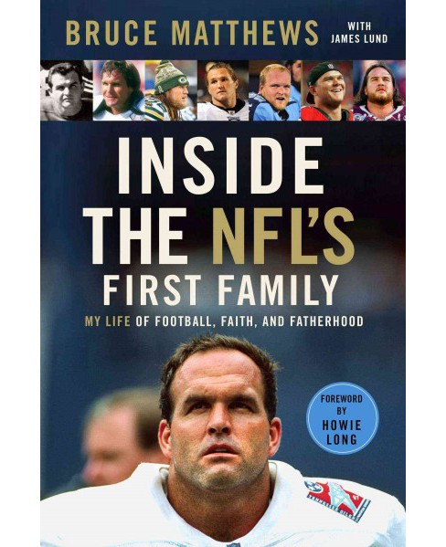 Inside the NFL's First Family : My Life of Football, Faith, and Fatherhood (Hardcover) (Bruce Matthews) - image 1 of 1