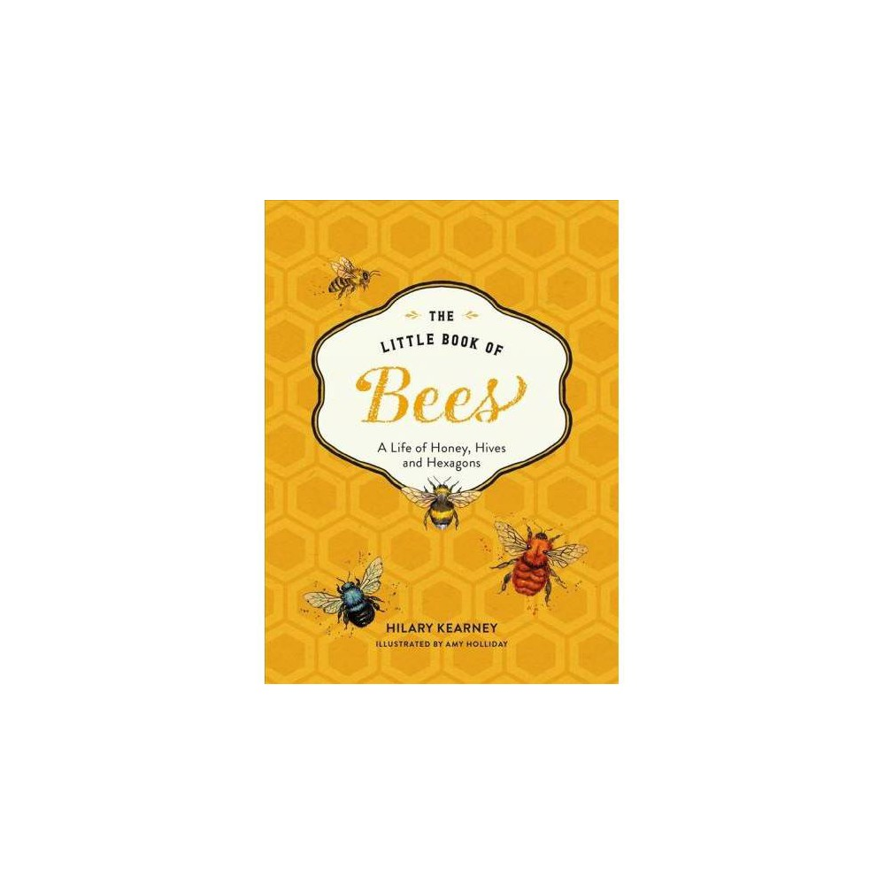 The Little Book of Bees - by Hilary Kearney (Hardcover)
