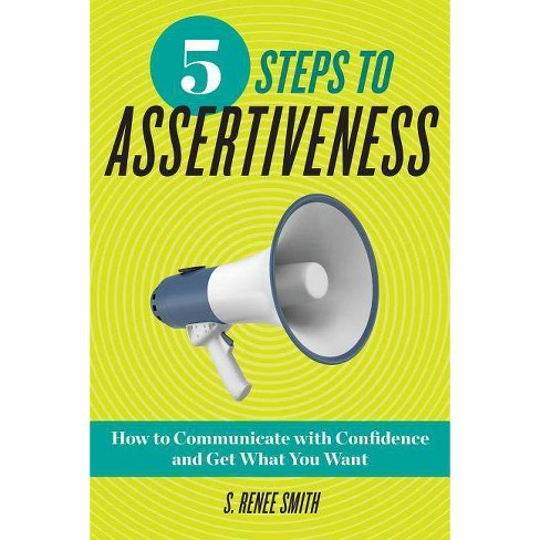 5 Steps to Assertiveness - by  S Renee Smith (Paperback) - image 1 of 1