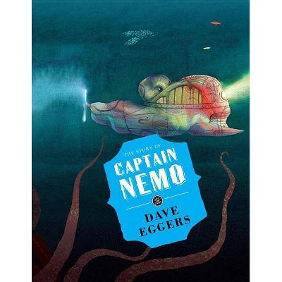The Story of Captain Nemo - (Save the Story) by  Dave Eggers (Hardcover)