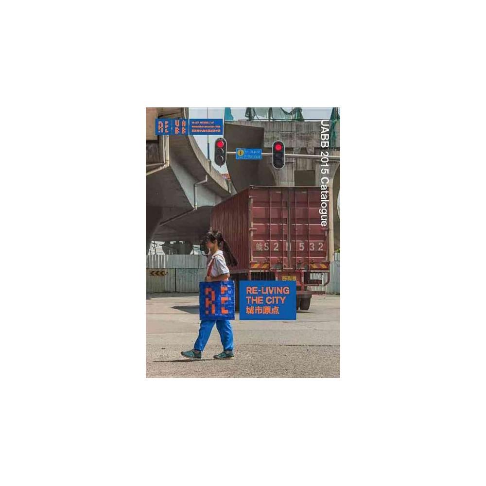 Re-living the City : Uabb 2015 Catalogue (Paperback)