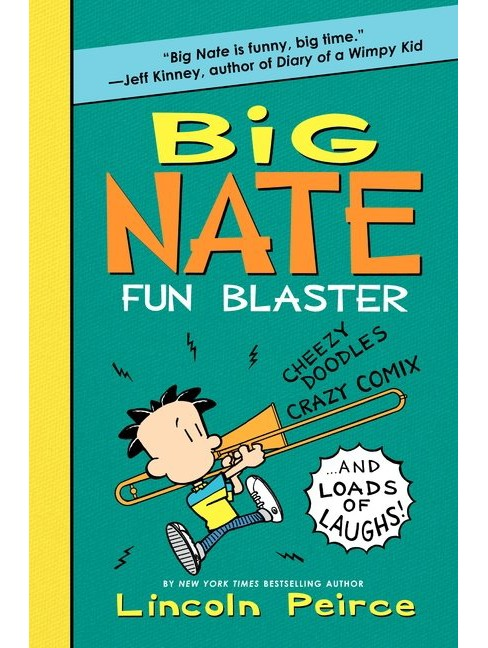 Big Nate Fun Blaster: Cheezy Doodles, Crazy Comix, and Loads of Laughs! (Hardcover) by Lincoln Peirce - image 1 of 1