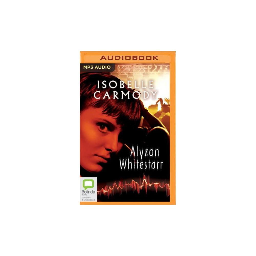 Alyzon Whitestarr - by Isobelle Carmody (MP3-CD)