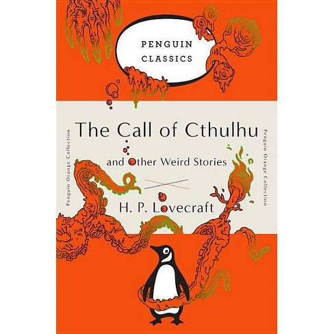 The Call of Cthulhu and Other Weird Stories - (Penguin Orange Collection) by  H P Lovecraft (Paperback) - image 1 of 1