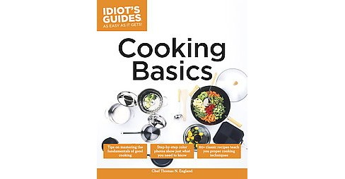 Idiot's Guides Cooking Basics (Paperback) (Thomas N. England) - image 1 of 1