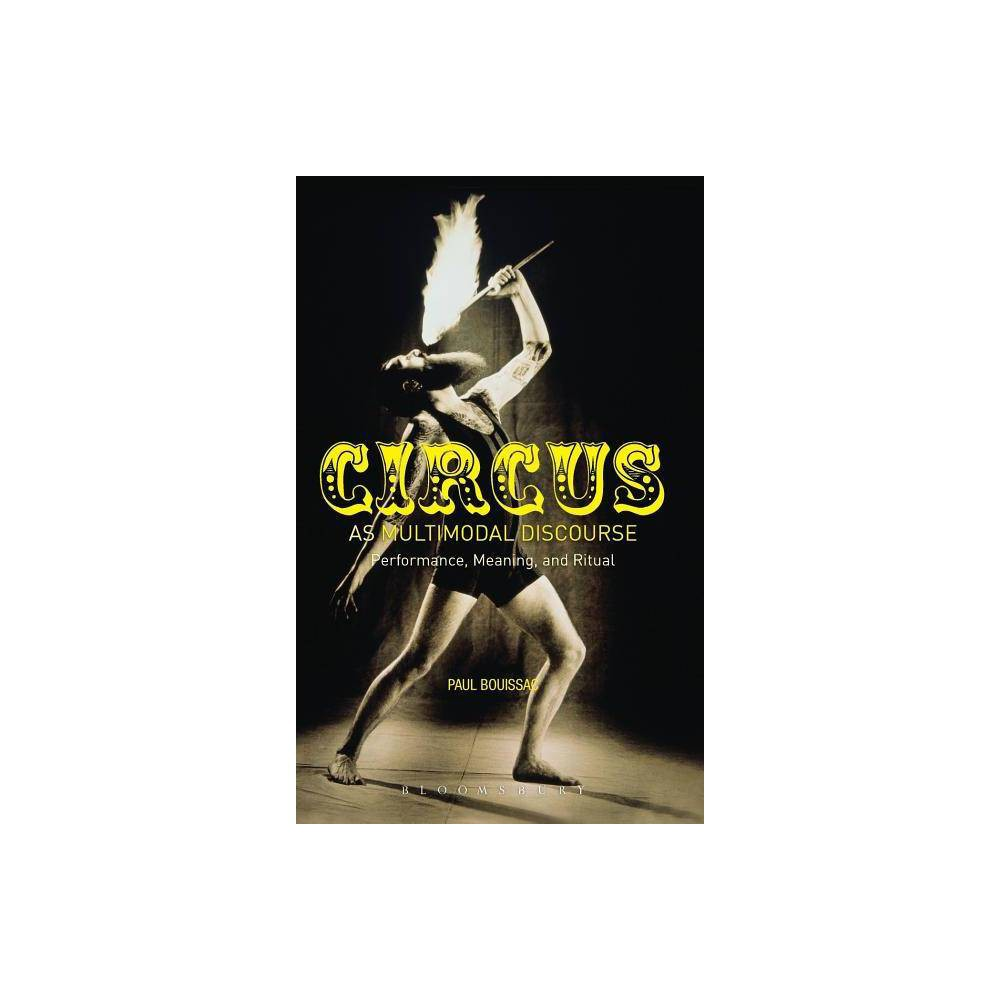 Circus as Multimodal Discourse - by Paul Bouissac (Hardcover)